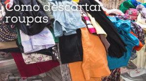 Como descartar roupas usadas