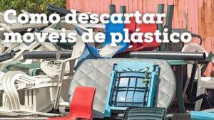 Como descartar móveis de plástico